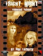 Fright Night: HAUNTED SCHOOL