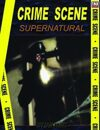 Crime Scene: SUPERNATURAL