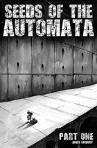 Seeds of the Automata - Part 1