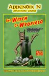 "Appendix N Adventures #4: ""The Witch of Wydfield"""