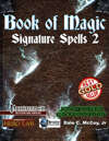 Book of Magic: Signature Spells 2 [PFRPG]