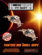 Mech Tech 'n' bot: Fighters and Small Ships (MGT 1e)