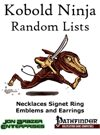 Kobold Ninja Random Lists: Necklaces, Signet Ring Emblems and Earrings