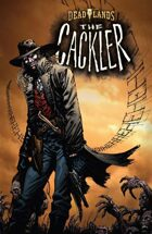DEADLANDS: The Cackler #1