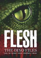 Flesh: The Dino Files