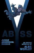 Judge Anderson Rookie: The Abyss