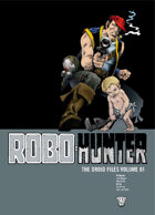 Robo Hunter: The Droid Files Volume 1