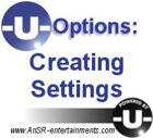 -U- Options: Creating Settings
