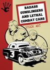 Badass gunslingers and lethal combat cars