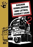 Badass gunslingers and lethal combat cars 2