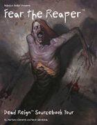 Dead Reign® Sourcebook 4: Fear the Reaper™