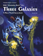 Rifts® Dimension Book™ 6: Three Galaxies™