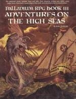 Palladium RPG Book III: Adventures on the High Seas - 1st Edition Rules on DriveThruRPG.com