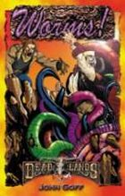 Deadlands Dime Novel: Worms