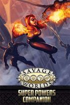 Savage Worlds Super Powers Companion (2nd Ed)