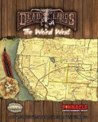 Deadlands Reloaded: Map o' the Weird West