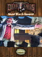 Deadlands Reloaded: Sawed 'em In Gomorra