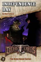 Deadlands Dime Novel 02: Independence Day