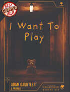 I Want To Play - A Modern Day Call of Cthulhu Scenario