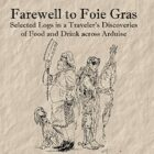 Farewell to Foie Gras: The Food and Drink of Arduise