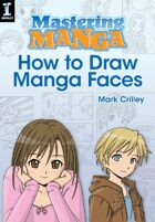 Mastering Manga, How to Draw Manga Faces
