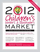 Children's Writer's & Illustrator's Market (2012)