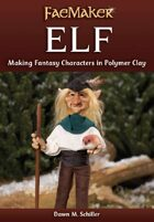 Elf: Making Fantasy Characters in Polymer Clay