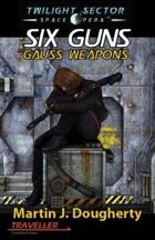 Six Guns Gauss Weapons