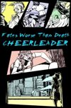 Fates Worse Than Death: Cheerleader