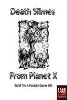 Death Slimes of Planet X- Rarr I'm A Pocket Game #10