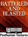 Posthuman Texture 1: Battered and Blasted