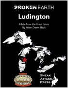 Broken Earth: Ludington (Savage Worlds)