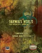Darwin's World Savage Worlds: Campaign Guide