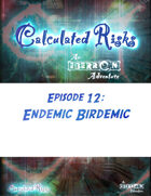 Calculated Risks Episode 12 - Endemic Birdemic