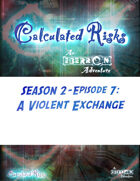 Calculated Risks Episode S2E7: A Violent Exchange