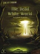 Cthulhu Apocalypse: The Dead White World