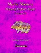 Mythic Mastery - Missing Mythic Magic Volume XIII