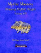 Mythic Mastery - Missing Mythic Magic Volume XIV