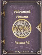 Advanced Arcana Volume VI