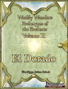 Weekly Wonders - Archetypes of the Ancients Volume II - El Dorado