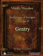 Weekly Wonders - Archetypes of Intrigue Volume II - Gentry
