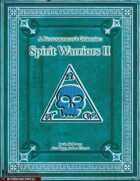A Necromancer's Grimoire: Spirit Warriors II