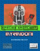 Species Spotlight: Myrmidoni
