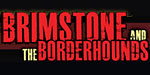 Brimstone & The Borderhounds