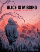 Alice Is Missing: A Silent Roleplaying Game