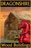 DRAGONSHIRE: Wooden Building Construction Kit