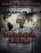 Codex of the New Earth: Cult of the Still Lady