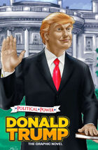 Political Power: Donald Trump: The Graphic Novel