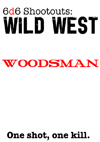 6d6 Shootouts - Woodsman