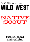 6d6 Shootouts - Native Scout